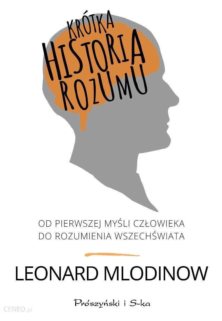 Leonard Mlodinow: Krótka historia rozumu. Od pierwszej myśli człowieka do rozumienia Wszechświata