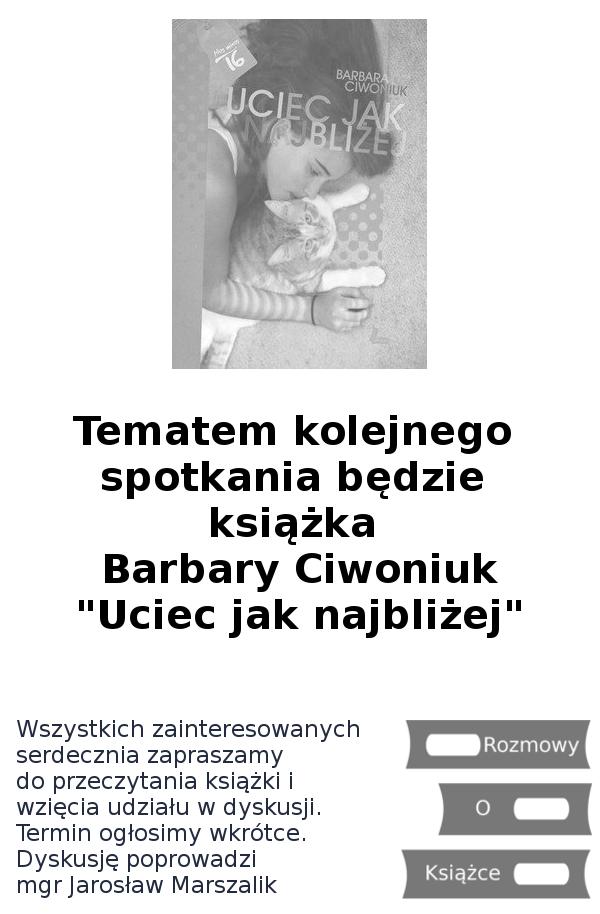 """Barbara Ciwoniuk """"Uciec jak najbliżej"""" w ROK"""
