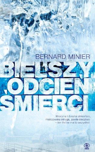 Bernard Minier: Bielszy odcień śmierci